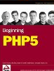 Beginning PHP5 (Programmer to Programmer) by Dan Squier, David Mercer, Allan Kent, and Steven Nowicki