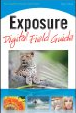 Exposure Digital Field Guide by Alan Hess